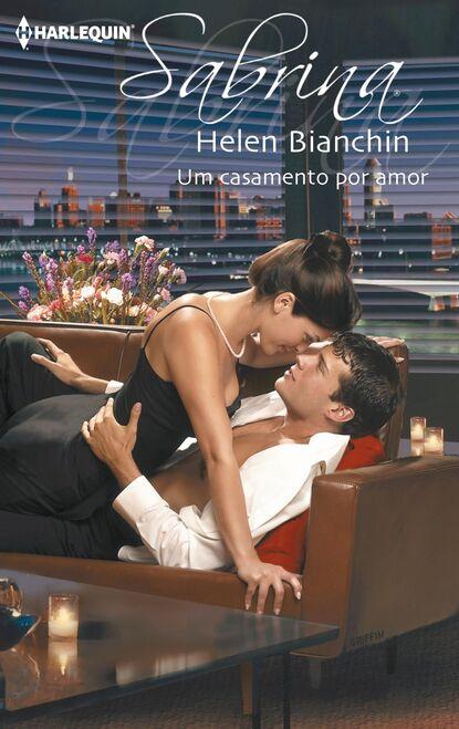 Helen Bianchin Um casamento por amor maureen child um amor por acaso