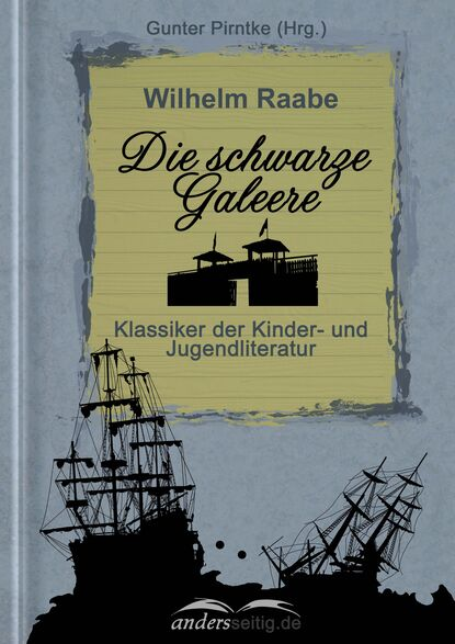 Wilhelm Raabe Die schwarze Galeere недорого
