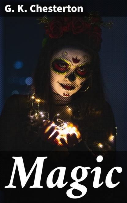 Фото - G. K. Chesterton Magic g k chesterton la taberna errante