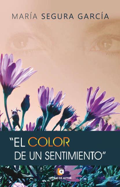 María Segura García El color de un sentimiento