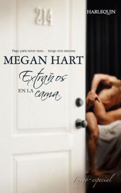 Фото - Megan Hart Extraños en la cama megan hart en sus manos