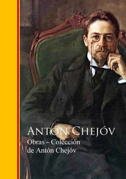 Фото - Anton Chejov Obras ─ Colección de Antón Chejóv jose marti obras colección de josé martí