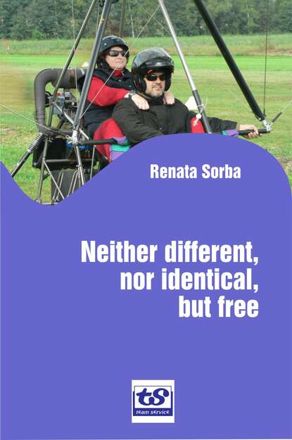 Renata Sorba Neither Different, nor Identical, but Free