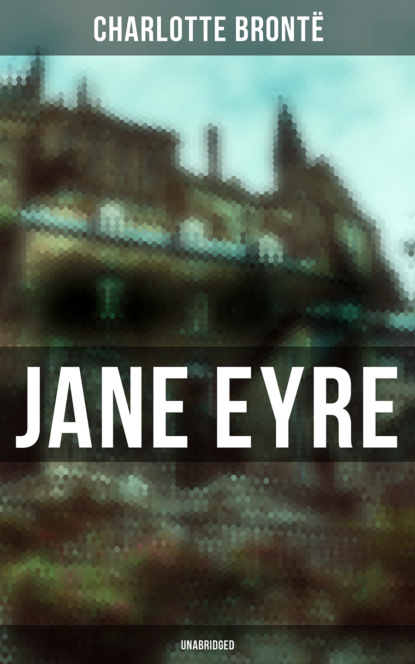 Фото - Charlotte Bronte Jane Eyre (Unabridged) charlotte bronte jane eyre