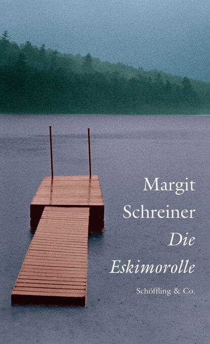 Margit Schreiner Die Eskimorolle margit sarapik vaarao leidmine