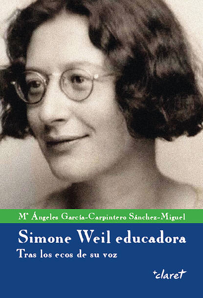 Maria Ángeles García-Carpintero Sánchez-Miguel Simone Weil educadora simone weil seventy letters
