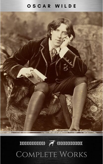 Оскар Уайльд Complete Works of Oscar Wilde: Stories, Plays, Poems and Essays Complete Works of Oscar Wilde oscar wilde salomé complete edition english