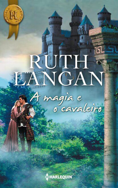 Ruth Langan A magia e o cavaleiro ruth langan highland sword