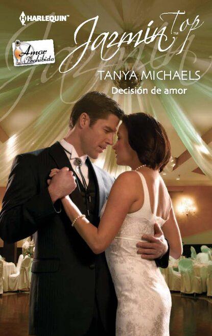 Tanya Michaels Decisión de amor tanya michaels una mujer de verdad