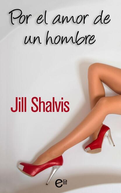 Jill Shalvis Por el amor de un hombre недорого