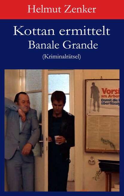 Фото - Helmut Zenker Kottan ermittelt: Banale Grande helmut zenker kottan ermittelt lonely boys