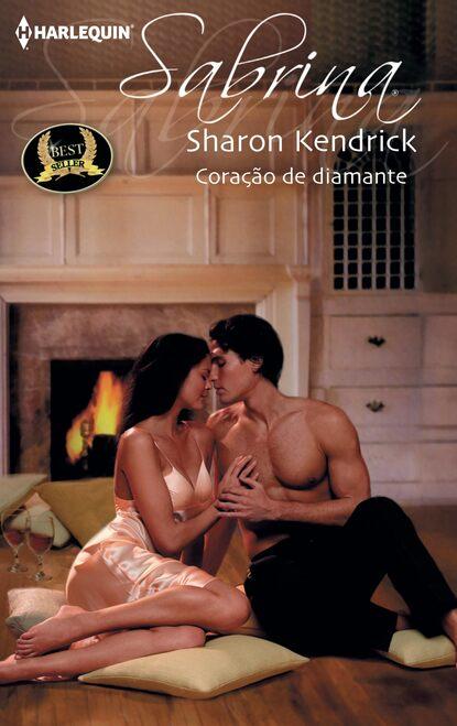 Sharon Kendrick Coração de diamante sharon kendrick o rei do meu coração