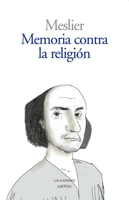 Meslier Jean Memoria contra la religión heiner flassbeck contra la troika