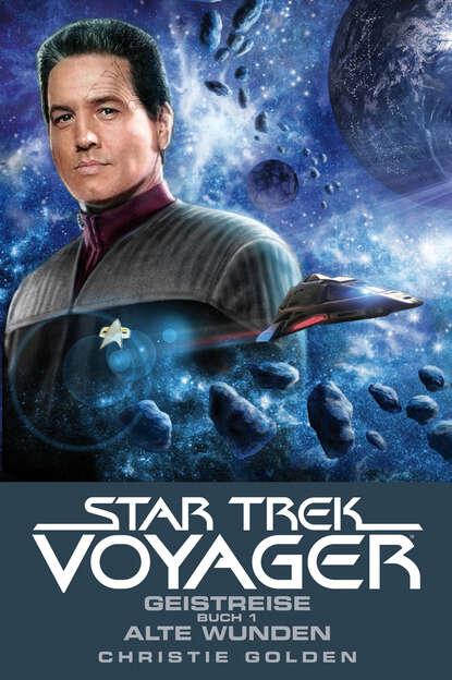 Christie Golden Star Trek - Voyager 3: Geistreise 1 - Alte Wunden