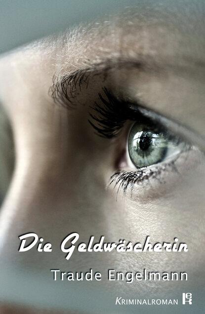 Traude Engelmann Die Geldwäscherin julia engelmann chemnitz