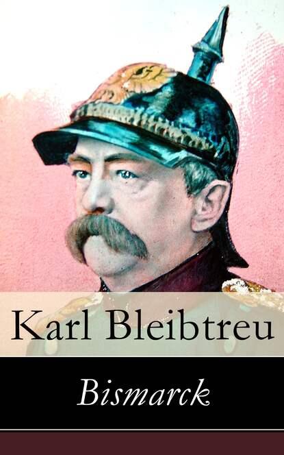 Фото - Karl Bleibtreu Bismarck gustav scharlach vom jungen bismarck