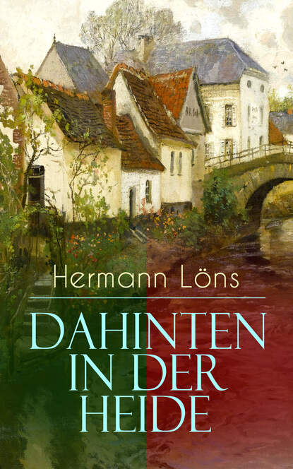 Löns Hermann Dahinten in der Heide löns hermann das tal der lieder und andere schilderungen