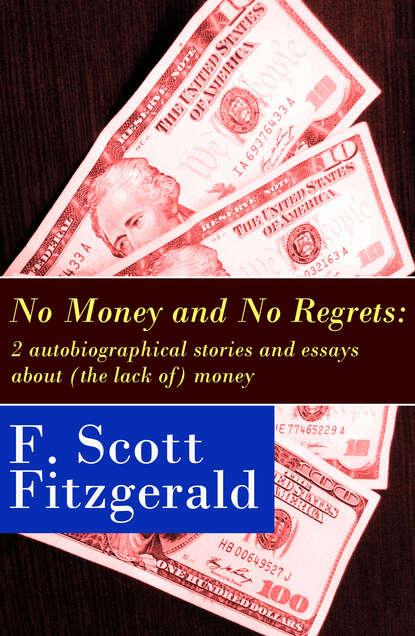 Francis Scott Fitzgerald No Money and No Regrets