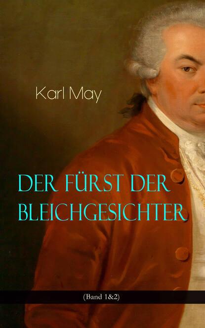 Karl May Der Fürst der Bleichgesichter (Band 1&2) alexander fürst der aufstand der drachenreiter saphir
