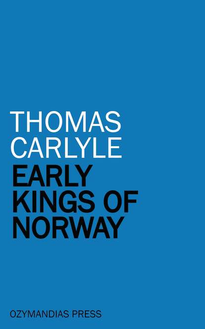Thomas Carlyle Early Kings of Norway
