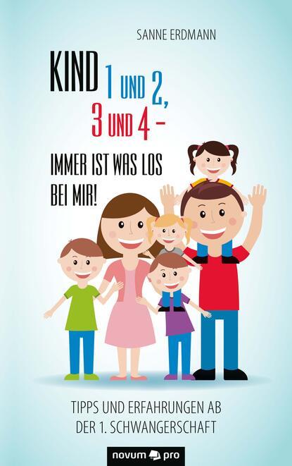Sanne Erdmann Kind 1 und 2, 3 und 4 - immer ist was los bei mir!