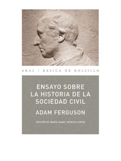 Adam Ferguson Ensayo sobre la historia de la sociedad civil esteban ierardo la sociedad de la excitación