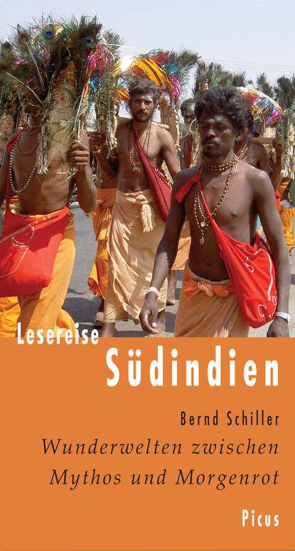 Bernd Schiller Lesereise Südindien недорого