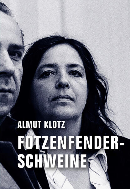 Almut Klotz Fotzenfenderschweine цена 2017