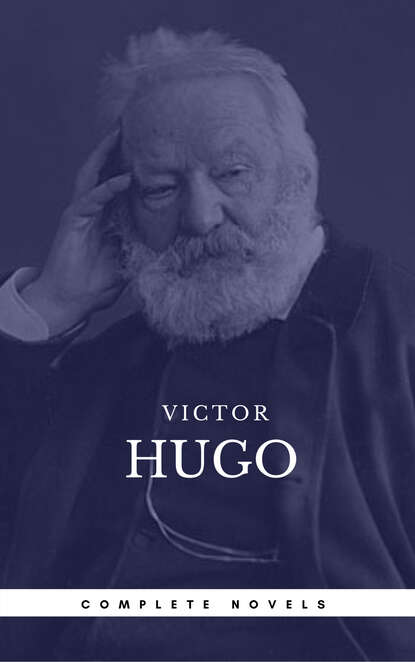 Виктор Мари Гюго Hugo, Victor: The Complete Novels (Book Center) (The Greatest Writers of All Time) виктор мари гюго ausgewählte gedichte von victor hugo