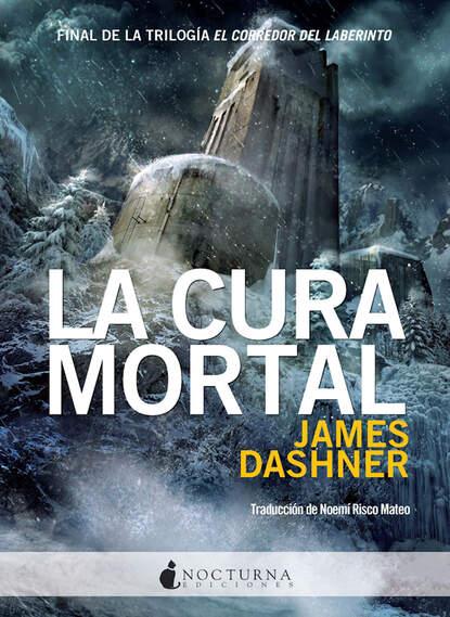Джеймс Дэшнер La cura mortal недорого