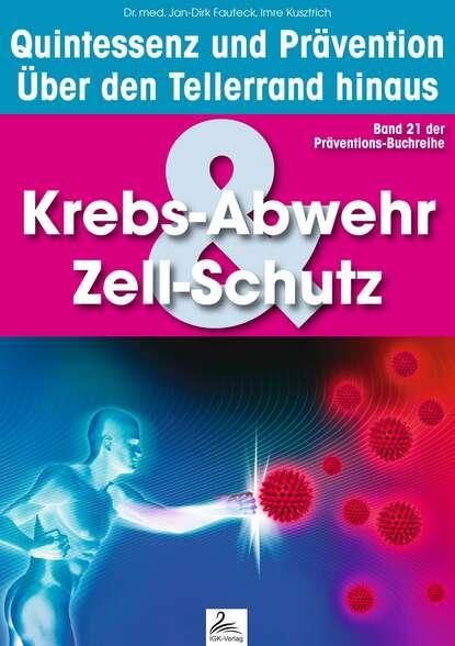 Фото - Dr. med. Jan-Dirk Fauteck Krebs-Abwehr & Zell-Schutz: Quintessenz und Prävention масло dr schutz h2oil прозрачный 0 75 л