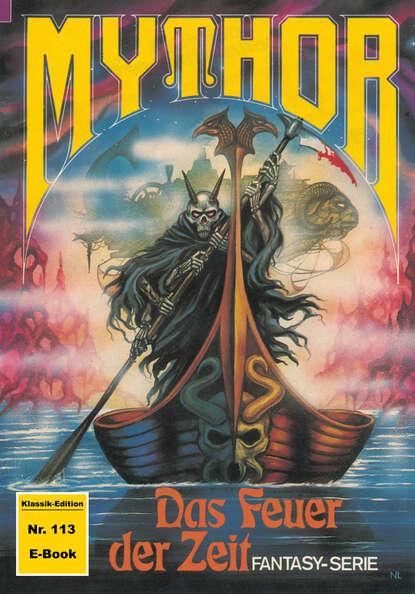 Paul Wolf Mythor 113: Das Feuer der Zeit paul wolf mythor 100 die tochter des kometen