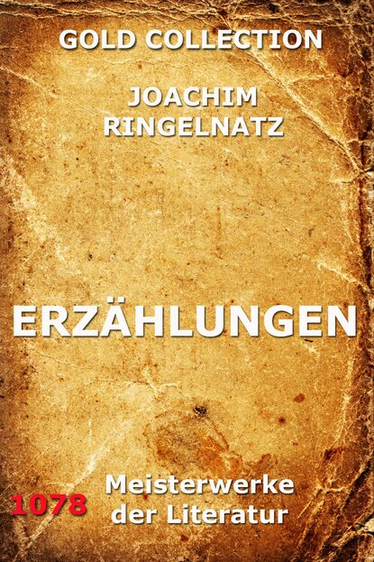 Joachim Ringelnatz Erzählungen joachim ringelnatz ein jeder lebt s