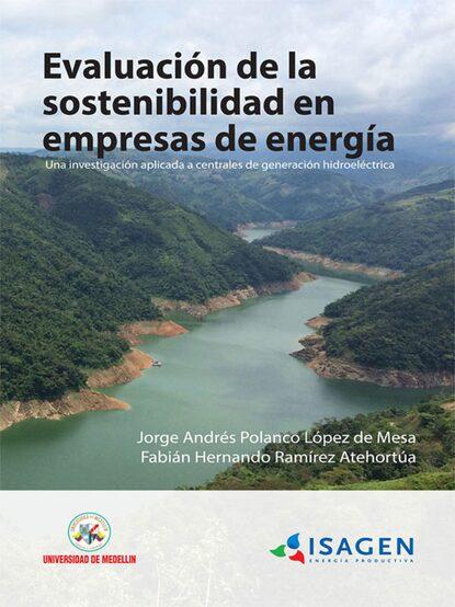 Фото - Jorge Andrés Polanco López de Mesa Evaluación de la sostenibilidad en empresas de energía jorge álvarez lalín en busca de piguem
