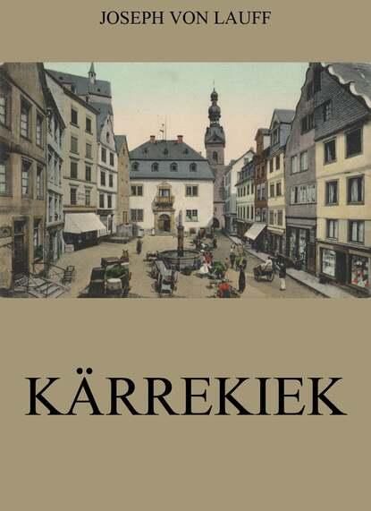 Joseph von Lauff Kärrekiek joseph von lauff sankt anne historischer roman
