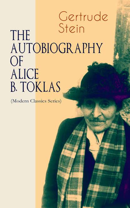 Gertrude Stein THE AUTOBIOGRAPHY OF ALICE B. TOKLAS (Modern Classics Series) gertrude stein s america reissue
