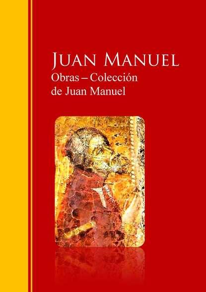 Juan Manuel Obras ─ Colección de Juan Manuel: El Conde Lucanor отсутствует manuel maconnique