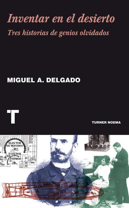 Miguel Ángel Delgado Inventar en el desierto stella bagwell lluvia en el desierto defensa apasionada