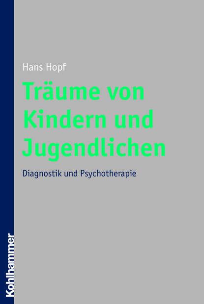 Hans Hopf Träume von Kindern und Jugendlichen christiane lutz symbolik in der psychodynamischen therapie von kindern und jugendlichen