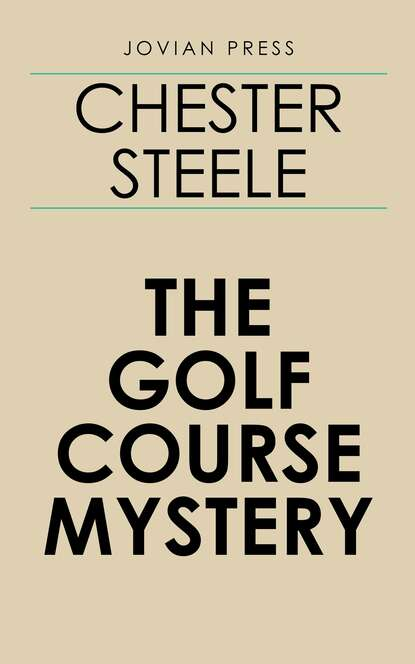 Chester Steele The Golf Course Mystery virgin steele virgin steele the black light bacchanalia 2 cd
