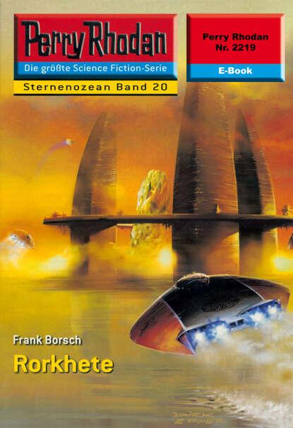 Фото - Frank Borsch Perry Rhodan 2219: Rorkhete frank borsch perry rhodan neo paket 3 das galaktische rätsel