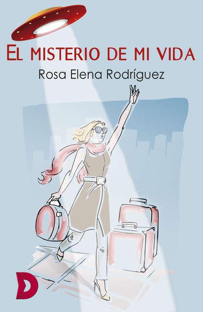 Rosa Elena Rodríguez El misterio de mi vida elena g de white el libertador