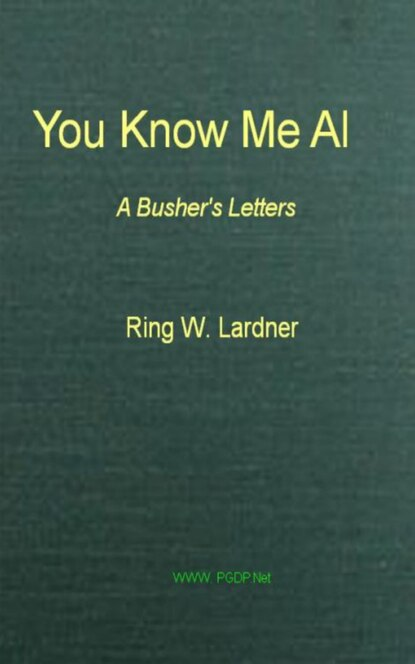 Ring W. Lardner You Know Me Al d w marchwell good to know