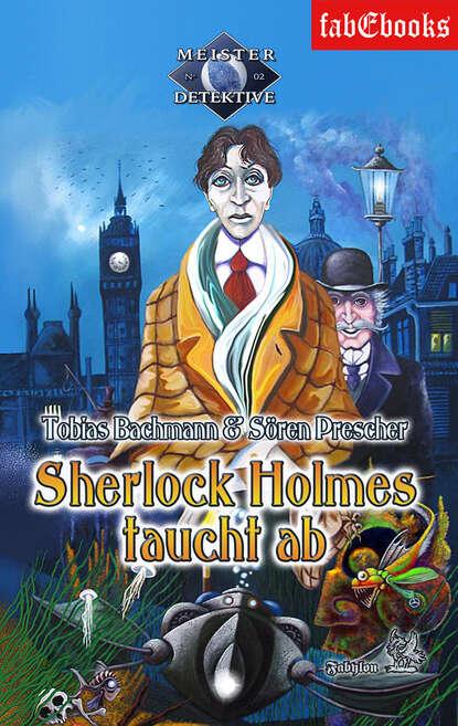 Tobias Bachmann Sherlock Holmes 2: Sherlock Holmes taucht ab
