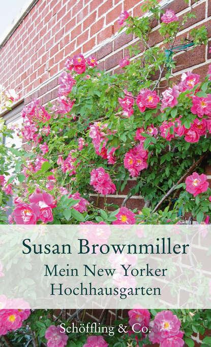 Фото - Susan Brownmiller Mein New Yorker Hochhausgarten settecento new yorker bright white 15x30