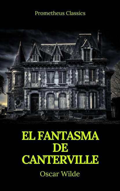 Оскар Уайльд El fantasma de Canterville (Prometheus Classics) fantasma