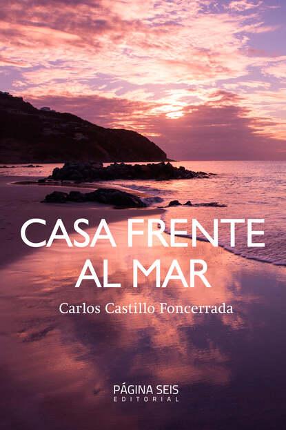 Carlos Castillo Foncerrada Casa frente al mar martino de carli dos amigas frente al misterio
