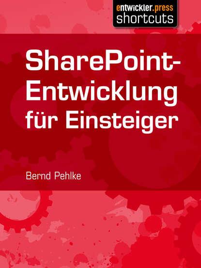 Bernd Pehlke SharePoint-Entwicklung für Einsteiger anna malou mönchsweg für einsteiger