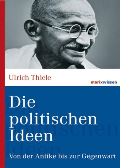 Фото - Ulrich Thiele Die politischen Ideen wilhelm zimmerhackl die wahre demokratie die macht des geldes das paradies der gegenwart und zukunft