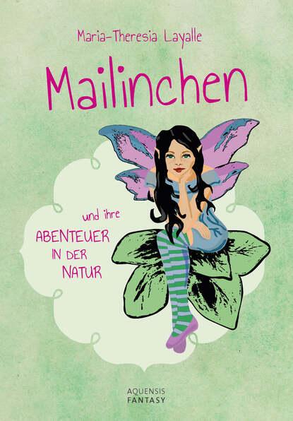 Maria-Theresia Layalle Mailinchen und ihre Abenteuer in der Natur недорого
